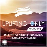 Ori Uplift - Uplifting Only 323 (incl. Ikerya Project Guestmix) (April 18, 2019)