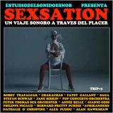 SEXSATION Un viaje sonoro a través del placer (trip #5)