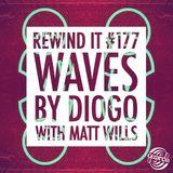 Rewind It #177 (06-04-17) Waves by DIOGO with Matt Wills