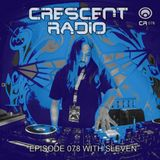 Sleven - Crescent Radio 78 (August 2017)