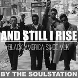 And Still I Rise [Black America Since MLK]