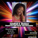 5/4/16 - Jamillah A. Shabazz, channel for light energy John Christopher