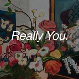 Really You // Episode 70