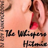 Dj Roy Funkygroove the Whispers Hitmix