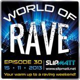 Slipmatt - World Of Rave #30