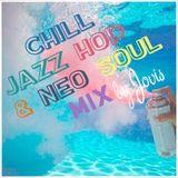Chill-Jazz Hop & Neo Soul mix