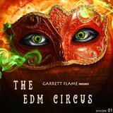 The EDM Circus 01 presents by Garrett Flame