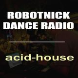 Robotnick Dance Radio - Acid House
