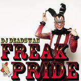 DJ DEADSWAN - FREAK PRIDE 2016