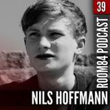 R84 PODCAST39: NILS HOFFMANN | room84.ch