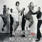 Jazz Joints VIII by Marcia DaVinylMC