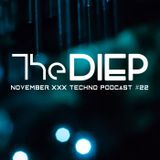 The DIEP - November XXX TECHNO Podcast #22