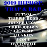 2019 HIPHOP,TRAP & R&B ft TYGA,TRIPPIE REDD,JOYNER LUCAS,CHRIS BROWN LIL PUMP,LILSKIES,J COLE & MORE