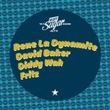 The Heavy Sugar Sessions - DJs Rene La Dynamite, David Baker, Fritz & Diddy Wah, July '15