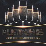 Milestone Mixes: For The Hip-Hop Heads
