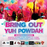 Bring Out Yuh Powdah Full CD