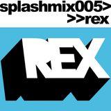 Splashmix005 - Rex