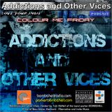 Addictions and Other Vices 358 - Colour Me Friday 01/13/2017