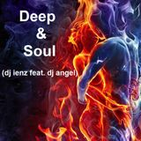 Deep & Soul (dj ienz feat. dj angel)