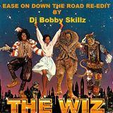 Dj Bobby Skillz - Michael Jackson & Diana Ross - Ease on down the road - (SKILLZ EDIT)