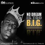 No Dream Is Too B.I.G.