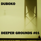 DUBOKO - DEEPER GROUND #01 - DEEP HOUSE PARIS