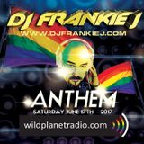 ANTHEM FRIDAY, JUNE 17TH 2017 - DJ FRANKIE J