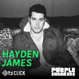 Hayden James Guest Mix For Purple Sneakers on FBi Click
