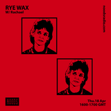 The Rye Wax Show: 18th April '19