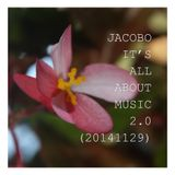 JACOBO - IT'S ALL ABOUT MUSIC 2.0 (20141129)