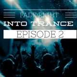 Fade Right Into Trance Episode 2 (Guest Mix by DJ Chill.i.am)