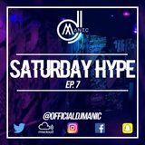 #SATURDAYHYPE EPISODE 7 (R&B, Hip Hop, Urban & Afro)