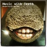 Music with Teeth - Compiled & Mixed by Moojaa