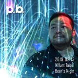 20190315 Hunt Taipei Bear's Night Live Rec. (Tribal House)