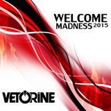 PODCAST @ WELCOME MADNESS 2015 - DJ VETORINE