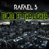 Rafael S. - Turn Off The Lights Summer Edition #Deep-Tech House# 2014