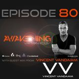 Awakening Episode 80 with guest mix from Vincent VanDamm