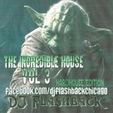The incredible house V3 (HardHouse Edition)
