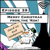 Merry Christmas from the 'Kok! [Season 3, Episode 39]