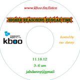 Higher Reasoning Reggae Time 11.18.12 / 2 am ~ 6 am!