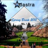 Spring Break 2015 Mix 1