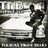 Tuesday Night Blues Episode No.10