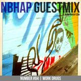 NBHAP Guestmix #04 - Work Drugs