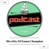 DJ EMMA CHAMPION PODCAST MIX FOR CRAZY MONK RECORDS episode 2