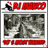 Dj Manco - 90`s Most Wanted