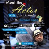 Meet The Actor with Judith Audu ft Yemi Blaq