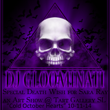 DJ Gloominati - Death Wish Special for Sara Ray Art Exhibition