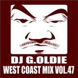 DJ G.Oldie WEST COAST MIX VOL47