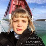 Sounds Of A Tired City #64: Marlena Lampinen