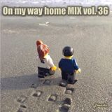 Deenzho - on my way home mix Vol. 36